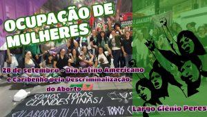 [POA] Ocupação de Mulheres - 28 de Setembro Dia Latino Americano e Caribenho de Luta Pela Descriminalização do Aborto
