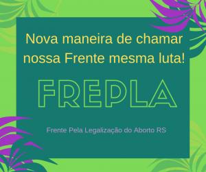 FREPLA - Frente Pela Legalização do Aborto RS