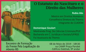 Estatuto do Nascituro e o Direito das Mulheres - Reunião de Formação da Frente Pela Legalização do Aborto - RS// 8 Maio