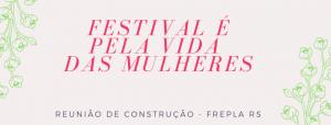 Reunião de Construção do Festival É Pela Vida das Mulheres - 31 Julho