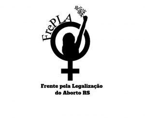 """Reunião Formativa da FrePLA - """"Serviços de Aborto Legal no RS: Garantia ou Negação de Direitos?""""// 10 de Julho 2019"""