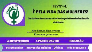 28 de Setembro Dia Latino-americano e Caribenho de Luta Pela Descriminalização do Aborto// Festival É Pela Vida das Mulheres