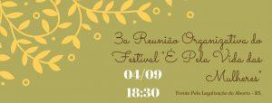 3ª Reunião Organizativa do Festival É Pela Vida das Mulheres pelo 28/09