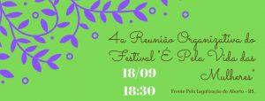 4ª Reunião Organizativa do Festival É Pela Vida das Mulheres