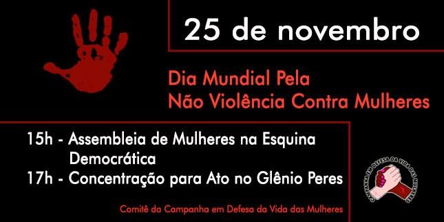 25/Nov - Dia Internacional Pela Não Violência Contra à Mulher